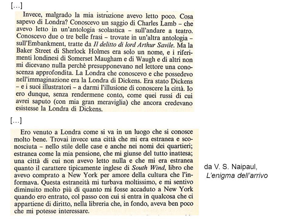 […] […] da V. S. Naipaul, L'enigma dell'arrivo